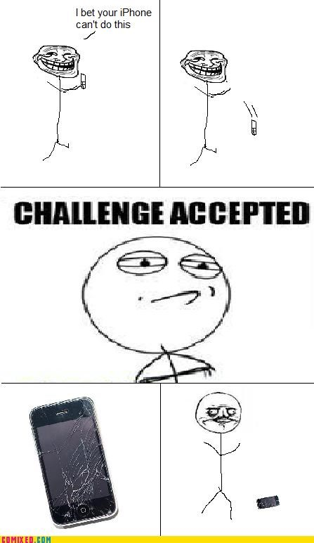 Challenge Accepted iphone modern living technology the internets whoops - 4451666432
