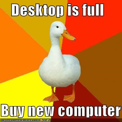 desktop,full,new computer,should have just bought a second monitor,Technologically Impaired Duck