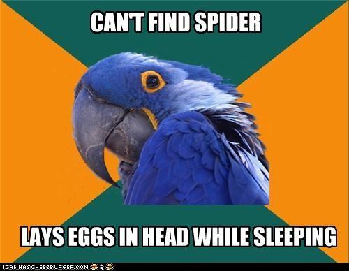 do not want,eggs,ewww,inside you,Paranoid Parrot,spider