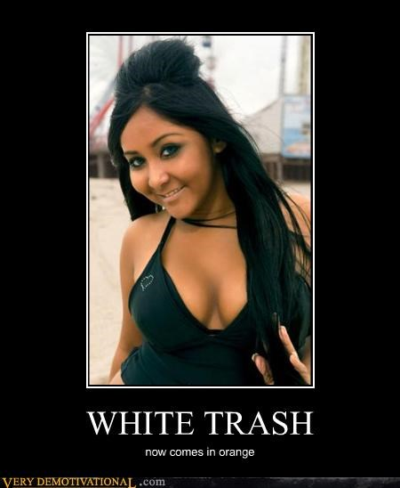 jersey shore,orange,Snookie,white trash