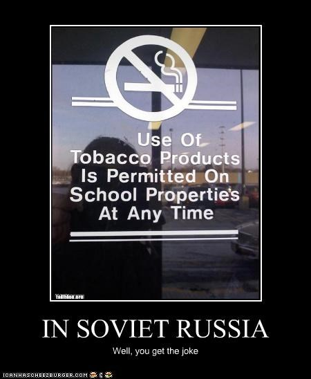 IN SOVIET RUSSIA Well, you get the joke