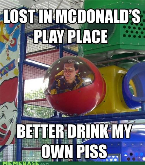 bear grylls drink my own piss McDonald's play place - 4461554944