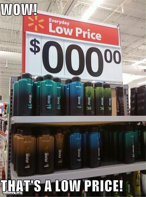 Wow Thats A Low Price Cheezburger Funny Memes Funny Pictures
