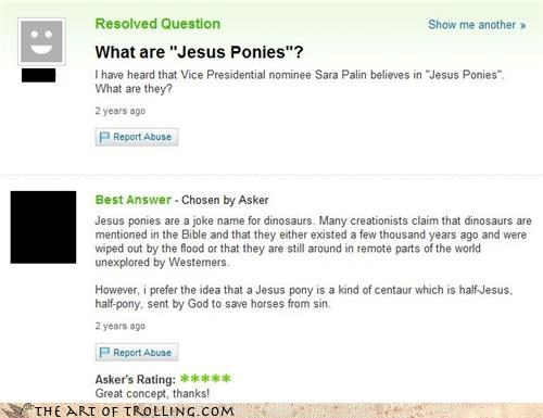 centaur,dinosaurs,jesus,ponies,Sarah Palin,the bible,Yahoo Answer Fails