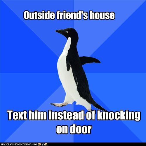 dont-knock friends-house socially awkward penguin text - 4463496704