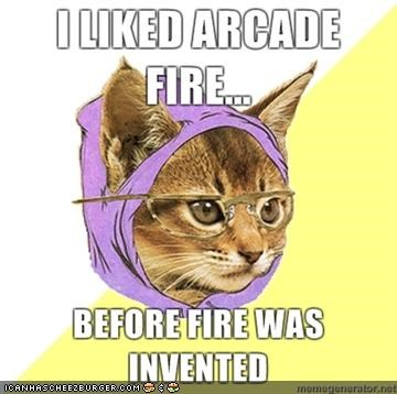 Arcade Fire,fire,Grammys,Hipster Kitty,mainstream,memecats,Memes