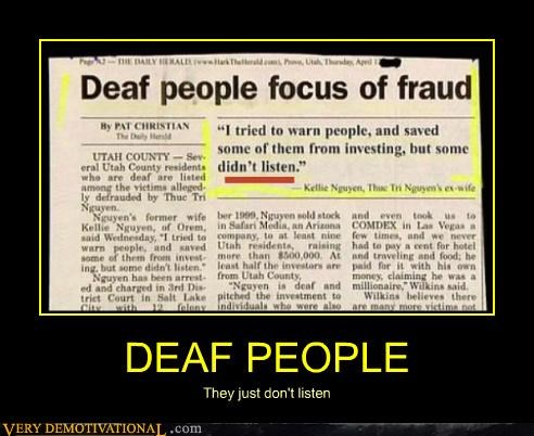 DEAF PEOPLE They just don't listen