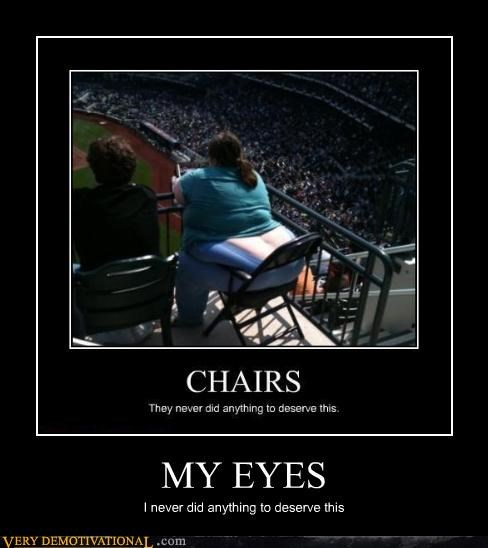 chair,unfortunate,eyes