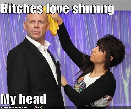 Bitches love shining My head