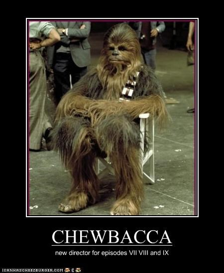 CHEWBACCA new director for episodes VII VIII and IX