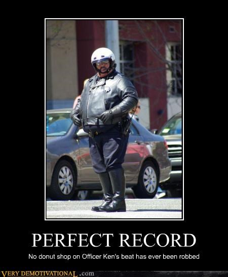 PERFECT RECORD No donut shop on Officer Ken's beat has ever been robbed