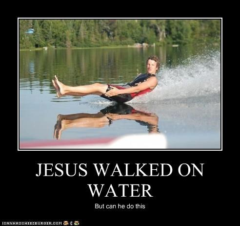 JESUS WALKED ON WATER But can he do this