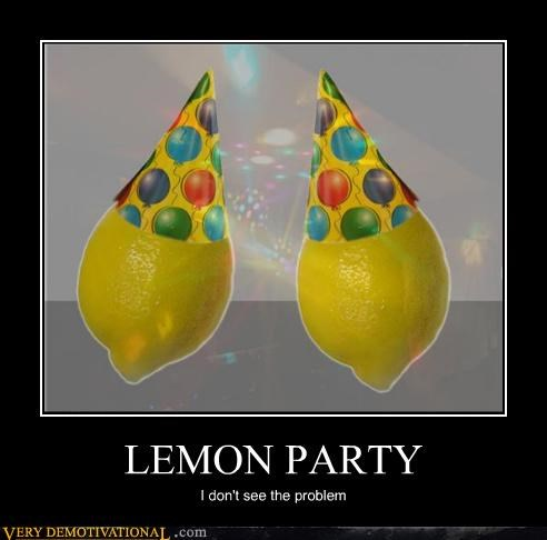 fun times,good idea,lemon,Party