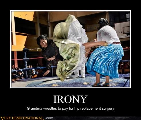 hip replacement,irony,old ladies,wrestling