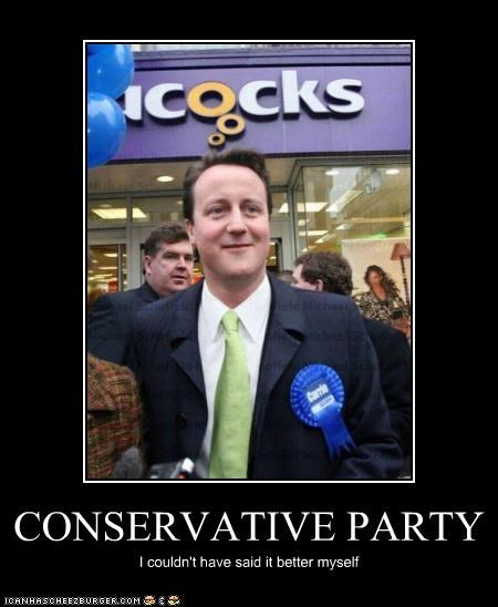 CONSERVATIVE PARTY I couldn't have said it better myself