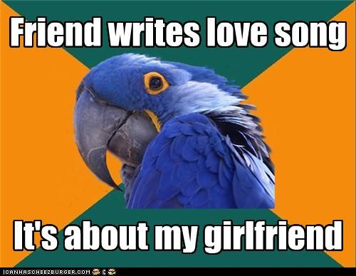 girlfriend love song Paranoid Parrot - 4476757760