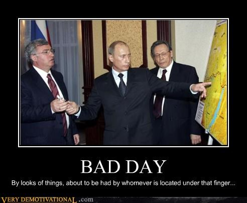 BAD DAY By looks of things, about to be had by whomever is located under that finger...