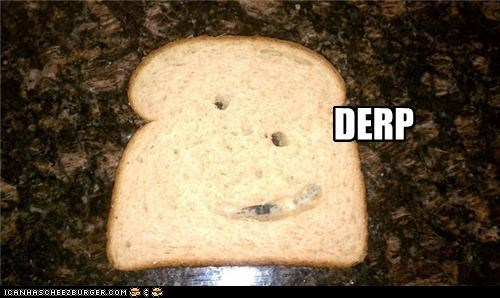 derp,food,object,toast