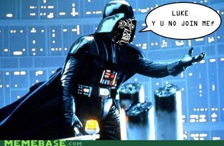 darth vader join me Luke star wars Y U No Guy - 4480089856