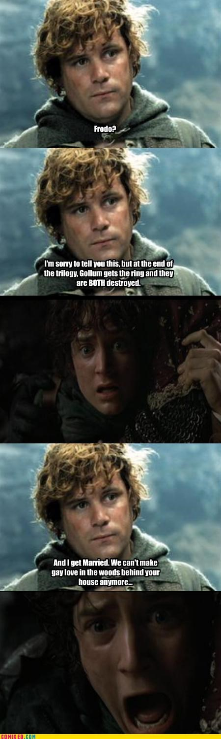 frodo,gay jokes,Lord of the Rings,samwise,spoilers