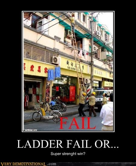 ladder,FAIL,super strength