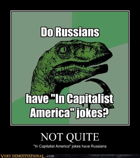"NOT QUITE ""In Capitalist America"" jokes have Russians"