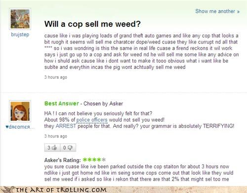 cops,marijuana,yahoo answers,youth,weed