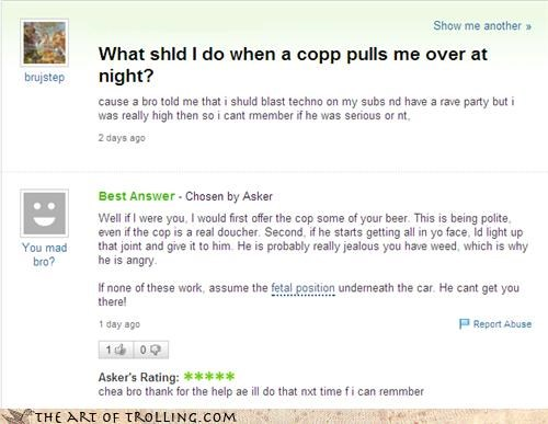 cops grammar police respect smoking weed Yahoo Answer Fails - 4483990016