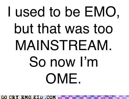 backwards,emo,hipster,mainstream,ome