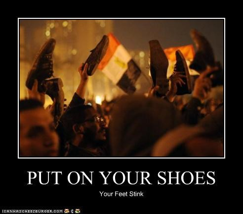 PUT ON YOUR SHOES Your Feet Stink