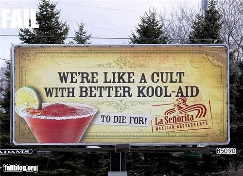 billboard cults failboat insensitive kool aid signs slogan to die for