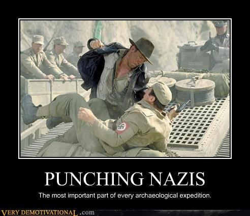 PUNCHING NAZIS The most important part of every archaeological expedition.