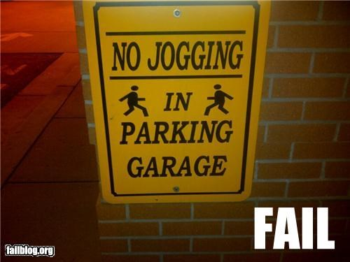 caution,failboat,jogging,oddly specific,parking garage,running,sign