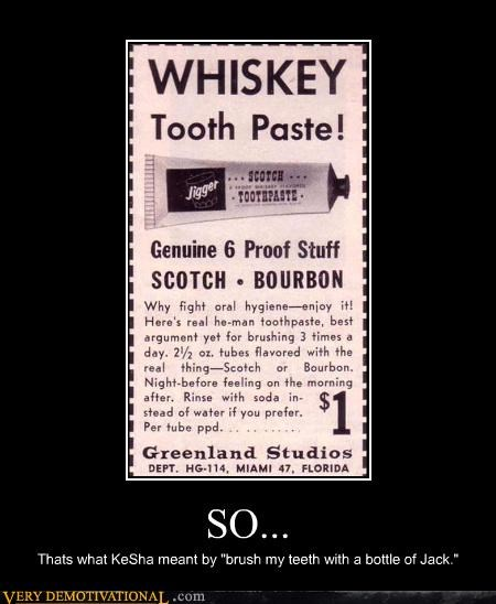 whiskey,toothpaste,scotch,wtf