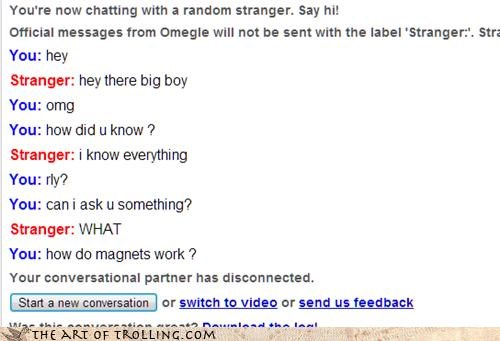 knowledge,magnets,Omegle,that sounds naughty