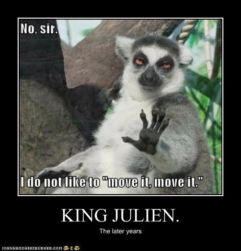 KING JULIEN. The later years