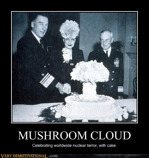 MUSHROOM CLOUD Celebrating worldwide nuclear terror, with cake.