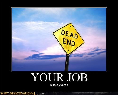 dead end job sad face sign