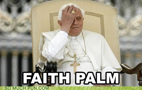 face facepalm faith holy see off-rhyme palm pope - 4495820544