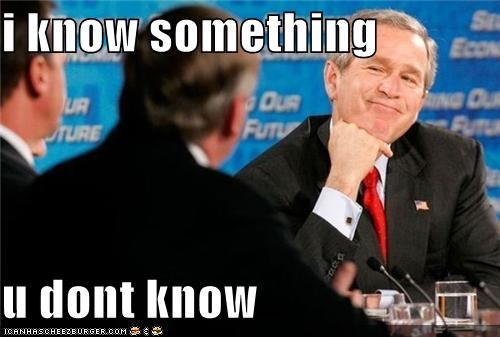 bush Celebriderp derp former i-know-something-you-dont-knows president secrets - 4496275456