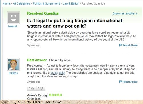 customers helipad international waters marajuana pot what is this Yahoo Answer Fails