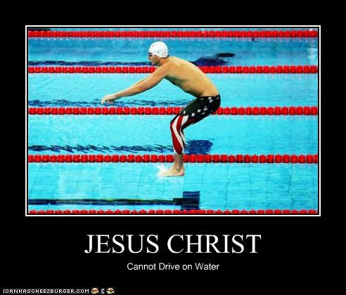 JESUS CHRIST Cannot Drive on Water