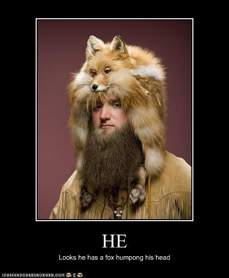 HE Looks he has a fox humpong his head