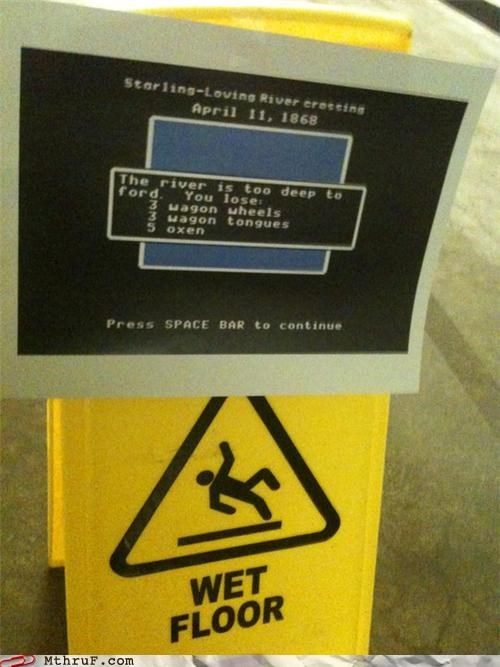caution,funny,oregon trail,sign,wet floor