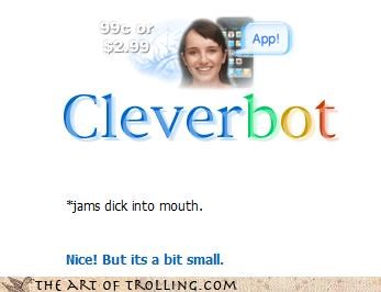 Cleverbot i-cant-jelly-my-penis-down-your-throat jam lady fun bags penis small theres-a-joke-here u jelly - 4499709440