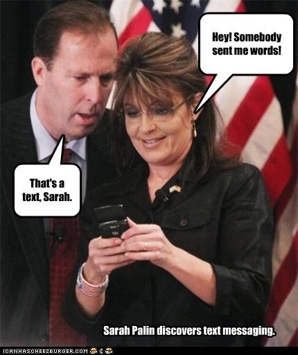 idiots,phones,Sarah Palin,text message,texting,texts