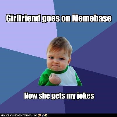 funniest boyfriend ever girlfriend Memes success kid - 4500565248