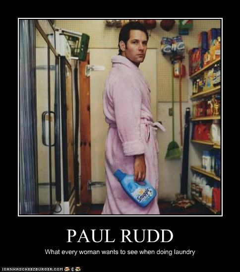 PAUL RUDD What every woman wants to see when doing laundry