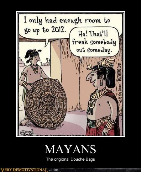 MAYANS The origional Douche Bags