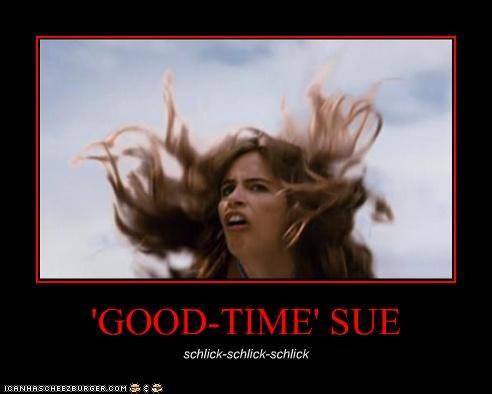 'GOOD-TIME' SUE schlick-schlick-schlick
